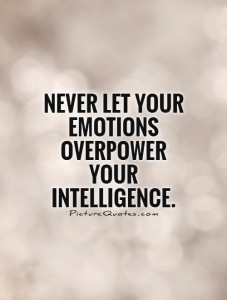 never-let-your-emotions-overpower-your-intelligence-quote-1