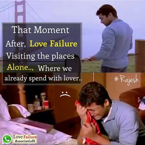 that moment after love failure visting the places alone