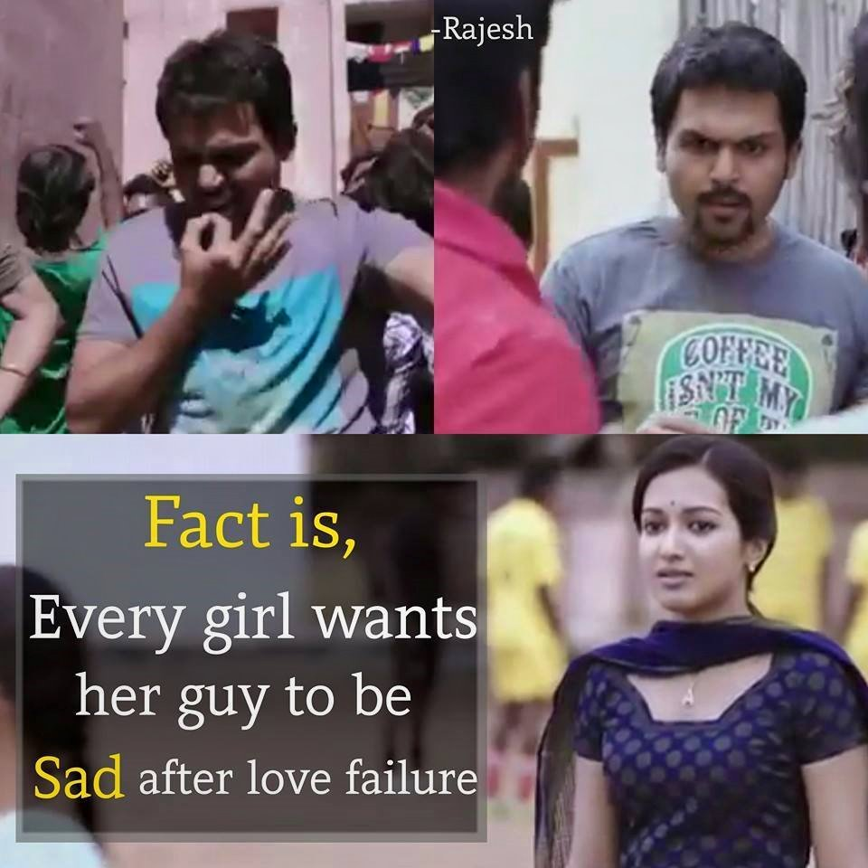 Fact Is Every Girl Wants Her Guy To Be Sad After Love Failure