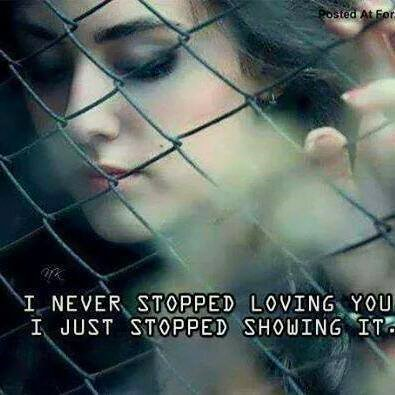 I Never Stopped Loving You I Just Stopped Showing It
