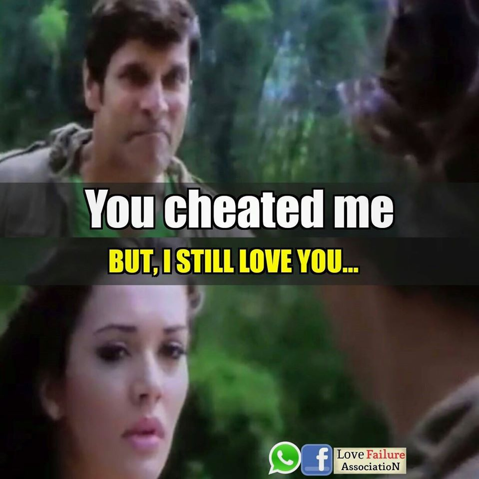 You Cheated Me But I Still Love You