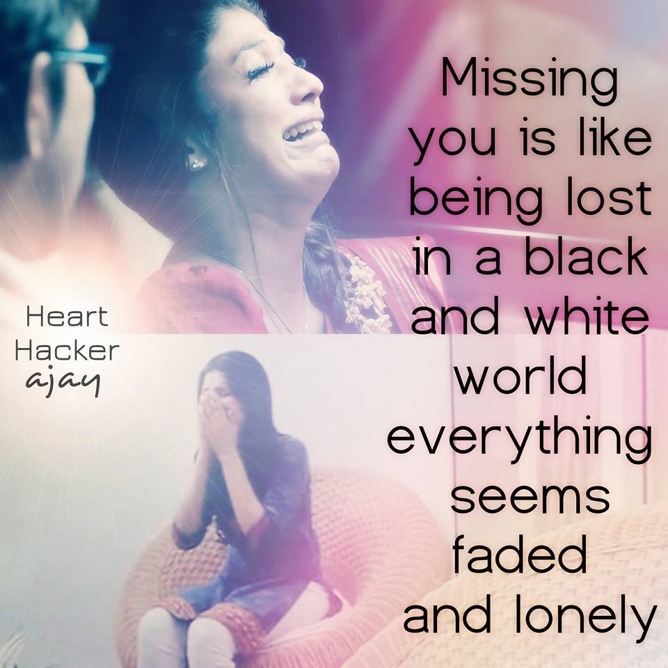Missing You Is Like Being Lost In A Black or White World