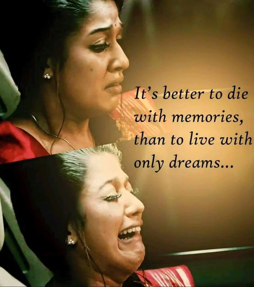 It's Better To Die With Memories Than To Live With Only Dreams