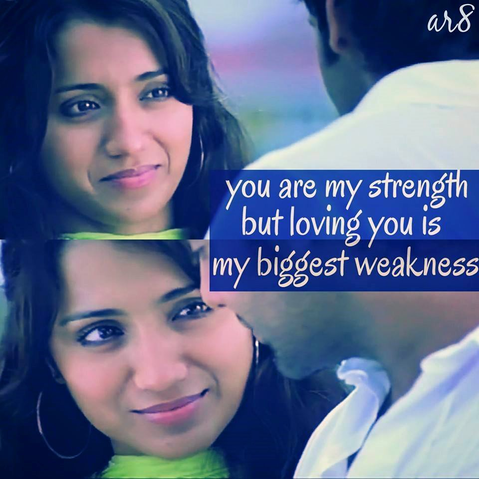 You Are My Strength But Loving You Is My Biggest Weakness