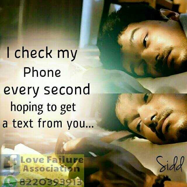 I Check My Phone Every Second Hoping To Get A Text From You
